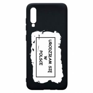 Phone case for Samsung A70 I was born in Poland