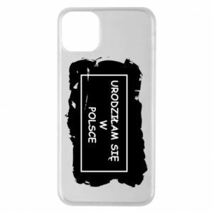 Phone case for iPhone 11 Pro Max I was born in Poland
