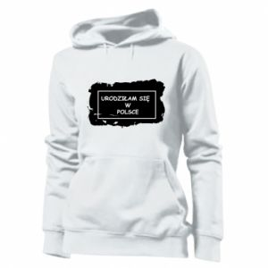 Women's hoodies I was born in Poland