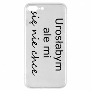 Phone case for iPhone 8 Plus I would have grown up but I do not want to - PrintSalon