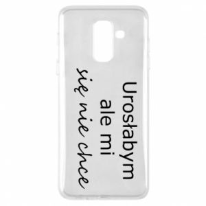 Phone case for Samsung A6+ 2018 I would have grown up but I do not want to - PrintSalon
