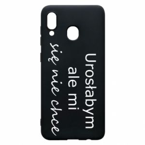 Phone case for Samsung A20 I would have grown up but I do not want to - PrintSalon