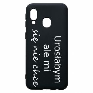 Phone case for Samsung A40 I would have grown up but I do not want to - PrintSalon