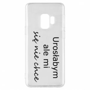 Phone case for Samsung S9 I would have grown up but I do not want to - PrintSalon
