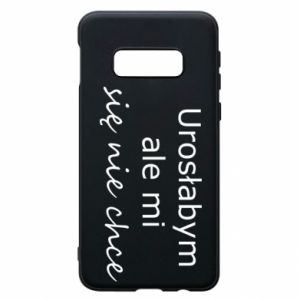 Phone case for Samsung S10e I would have grown up but I do not want to - PrintSalon