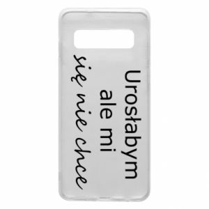 Phone case for Samsung S10 I would have grown up but I do not want to - PrintSalon