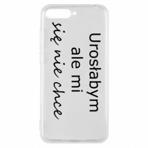 Phone case for Huawei Y6 2018 I would have grown up but I do not want to - PrintSalon