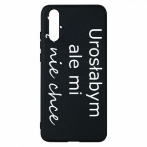 Phone case for Huawei P20 I would have grown up but I do not want to - PrintSalon