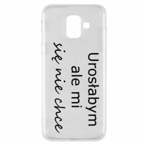 Phone case for Samsung A6 2018 I would have grown up but I do not want to - PrintSalon