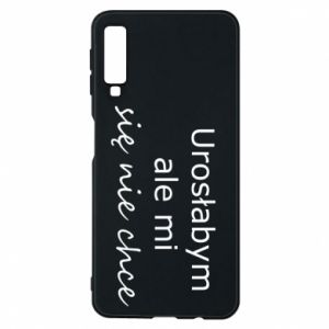 Phone case for Samsung A7 2018 I would have grown up but I do not want to - PrintSalon