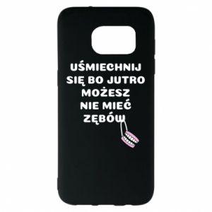 Etui na Samsung S7 EDGE Uśmiechnij się bo...