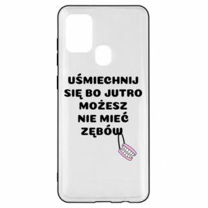 Etui na Samsung A21s Uśmiechnij się bo...
