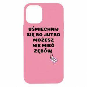 Etui na iPhone 12 Mini Uśmiechnij się bo...