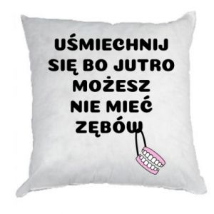 Pillow Smile because you can... - PrintSalon