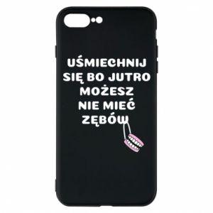 Etui na iPhone 7 Plus Uśmiechnij się bo...