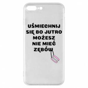 Etui na iPhone 8 Plus Uśmiechnij się bo...