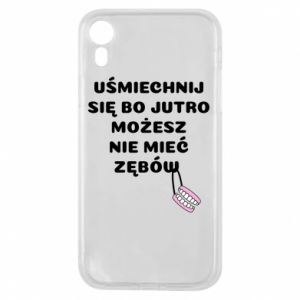 Phone case for iPhone XR Smile because you can... - PrintSalon