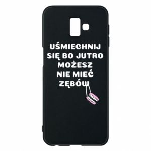 Phone case for Samsung J6 Plus 2018 Smile because you can... - PrintSalon