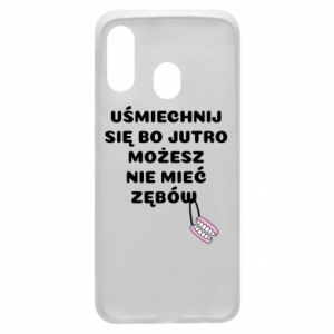 Phone case for Samsung A40 Smile because you can... - PrintSalon
