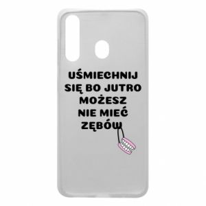 Phone case for Samsung A60 Smile because you can... - PrintSalon