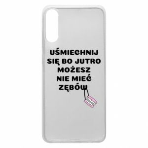Phone case for Samsung A70 Smile because you can... - PrintSalon