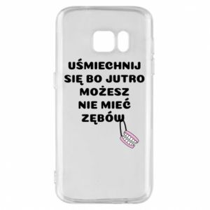 Phone case for Samsung S7 Smile because you can... - PrintSalon