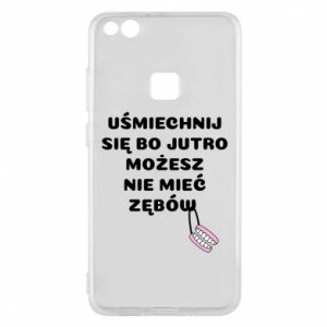 Phone case for Huawei P10 Lite Smile because you can... - PrintSalon