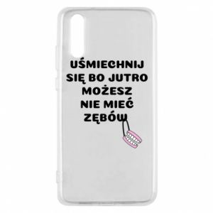 Phone case for Huawei P20 Smile because you can... - PrintSalon