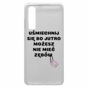 Phone case for Huawei P30 Smile because you can... - PrintSalon
