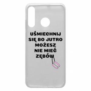 Etui na Huawei P30 Lite Uśmiechnij się bo...
