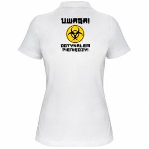 Damska koszulka polo Uwaga dotykałem pieniędzy