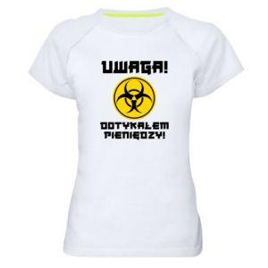 Damska koszulka sportowa Uwaga dotykałem pieniędzy