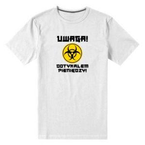 Męska premium koszulka Uwaga dotykałem pieniędzy