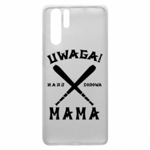 Huawei P30 Pro Case Attention mom