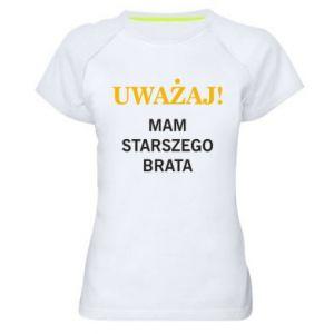 Damska koszulka sportowa Uważaj mam starszego brata