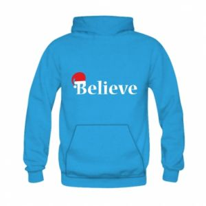 Kid's hoodie Believe in a hat