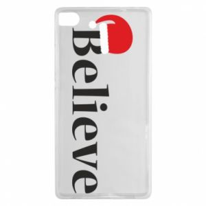 Huawei P8 Case Believe in a hat