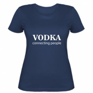 Women's t-shirt Vodka connecting people