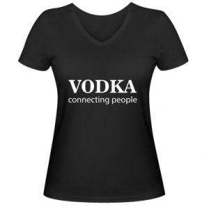 Women's V-neck t-shirt Vodka connecting people - PrintSalon