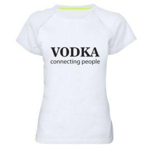Women's sports t-shirt Vodka connecting people - PrintSalon