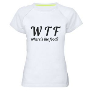 Women's sports t-shirt W T F ?