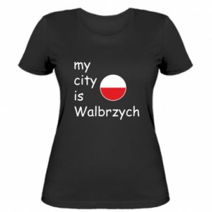 Women's t-shirt My city is Walbrzych