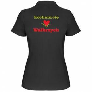 Damska koszulka polo Kocham cię Wałbrzych