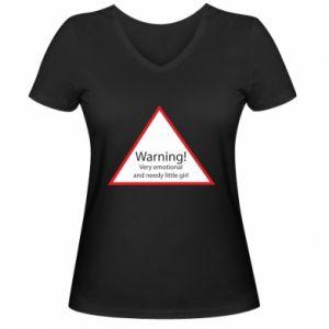 Damska koszulka V-neck Warning! Very emotional and needy little girl