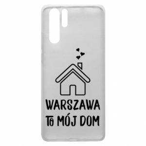 Huawei P30 Pro Case Warsaw is my home