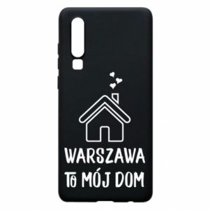 Etui na Huawei P30 Warsaw is my home
