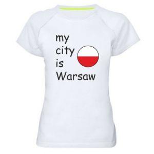Damska koszulka sportowa My city is Warszaw