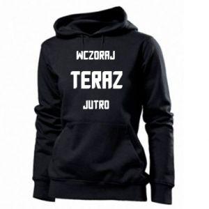 Women's hoodies Yesterday Today Tomorrow