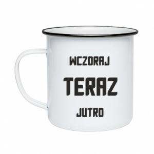 Enameled mug Yesterday Today Tomorrow