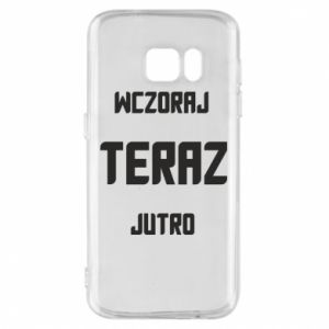 Samsung S7 Case Yesterday Today Tomorrow